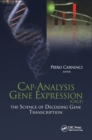 Cap-Analysis Gene Expression (CAGE) : The Science of Decoding Genes Transcription - eBook