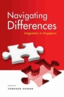 Navigating Differences : Integration in Singapore - Book