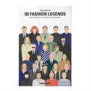 The Lives of 50 Fashion Legends : Visual biographies of the world's greatest designers - Book
