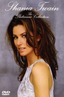 Shania Twain: The Platinum Collection, DVD  DVD