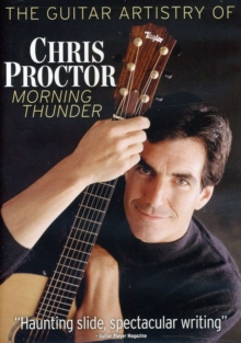 Guitar Artistry of Chris Proctor - Morning Thunder, DVD DVD