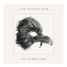 And You Were a Crow, CD / Album Cd