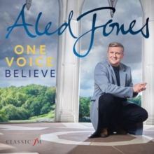 Aled Jones: One Voice - Believe, CD / Album Cd