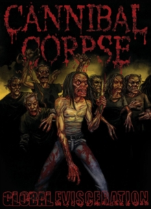 Cannibal Corpse: Global Evisceration, DVD  DVD
