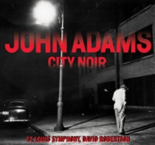 John Adams: City Noir, CD / Album Cd