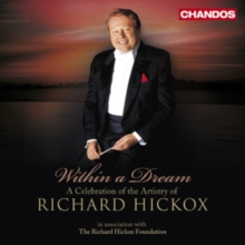 Within a Dream: A Celebration of the Artistry of Richard Hickox, CD / Album Cd