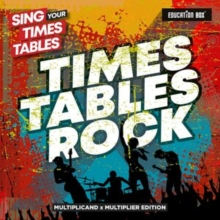 Sing Your Times Tables: Times Tables Rock (Multiplicand X Multiplier Edition)