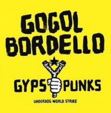 Gypsy Punks: Underdog World Strike, CD / Album Cd