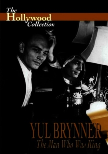 The Hollywood Collection: Yul Brynner - The Man Who Was King, DVD DVD