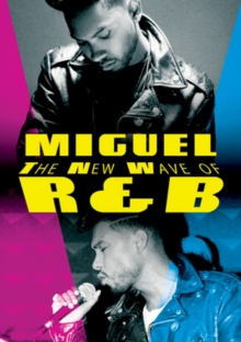 Miguel: The New Wave of R 'N' B, DVD  DVD