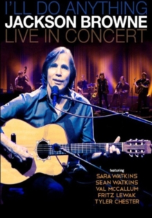 Jackson Browne: I'll Do Anything - Live in Concert, Blu-ray  BluRay