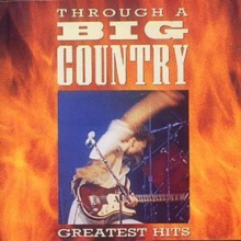 Through A Big Country: Greatest Hits, CD / Album Cd