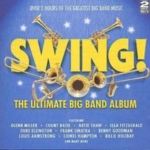 Swing!: The Ultimate Big Band Album, CD / Album Cd