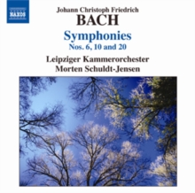 Johann Christoph Friedrich Bach: Symphonies Nos. 6, 10 and 20, CD / Album Cd