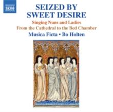 Seized By Sweet Desire: Singing Nuns and Ladies, CD / Album Cd