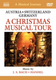 A   Musical Journey: Austria/Switzerland/Germany - A Christmas..., DVD DVD