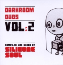 Darkroom Dubs: Compiled and Mixed By Silicone Soul, CD / Album Cd
