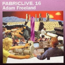 Fabriclive 16 [mixed By Adam Freeland], CD / Album Cd