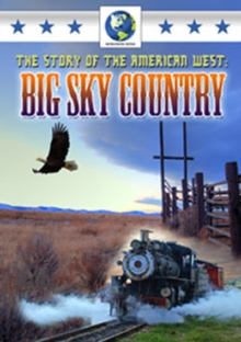 The Story of the American West - Big Sky Country, DVD DVD