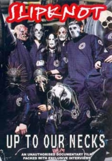 Slipknot: Up to Our Necks, DVD  DVD