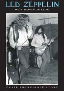 Led Zeppelin: Way Down Inside - Their Incredible Story, DVD  DVD