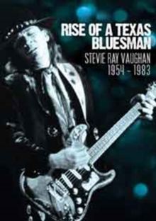 Stevie Ray Vaughan: Rise of a Texas Bluesman 1954-1983, DVD  DVD
