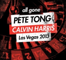 All Gone Pete Tong & Calvin Harris Las Vegas 2013, CD / Album Cd