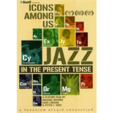 Icons Among Us - Jazz in the Present Tense, DVD  DVD