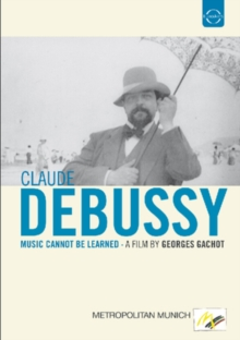 Debussy: Music Cannot Be Learned, DVD  DVD