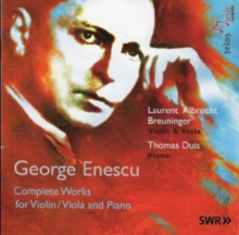George Enescu: Complete Works for Violin/Viola and Piano, CD / Album Cd