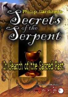 Secrets of the Serpent - in Search of the Sacred Past, DVD  DVD