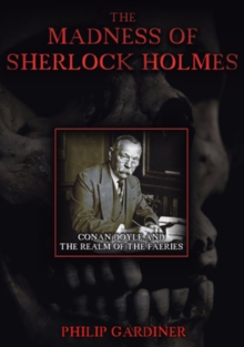 The Madness of Sherlock Holmes - Conan Doyle and the Realm of ..., DVD DVD