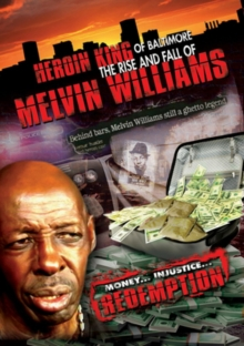 Heroin King of Baltimore: Rise and Fall of Melvin Williams, DVD  DVD
