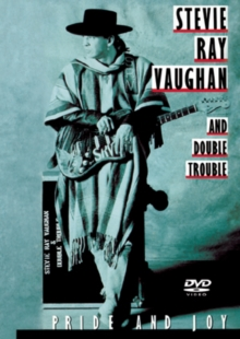 Stevie Ray Vaughan and Double Trouble: Pride and Joy, DVD  DVD