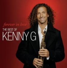 Forever in Love: The Best of Kenny G, CD / Album Cd