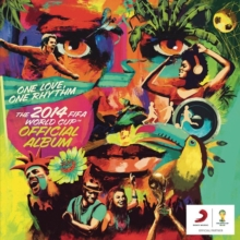 One Love, One Rhythm: The 2014 FIFA World Cup Official Album, CD / Album Cd