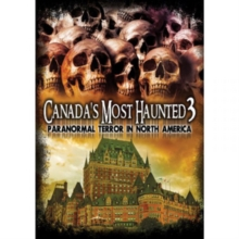 Canada's Most Haunted 3 - Paranormal Terror in North America, DVD DVD