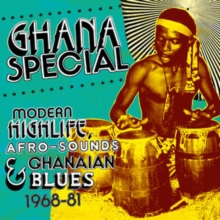 Ghana Special: Modern Highlife - Afro-sounds & Ghanaian Blues 1968-81, CD / Album Cd