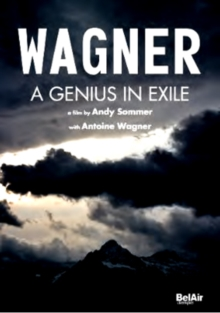 Wagner - A Genius in Exile