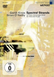Garth Knox and Brian O'Reilly: Spectral Strands, DVD DVD