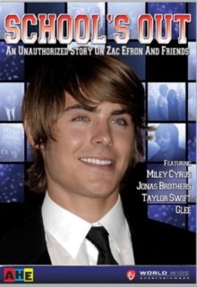 School's Out - An Unauthorised Story On Zac Efron and Friends, DVD  DVD