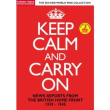 Keep Calm and Carry On - News Reports from the British Home..., DVD  DVD