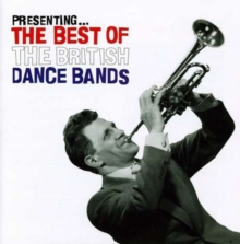 Presenting the Best of the British Dance Bands, CD / Album Cd