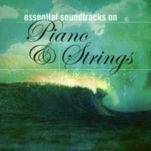 Essential Soundtracks On Piano & Strings, CD / Album Cd