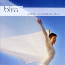 Bliss Music for Your Mind, Body and Soul, CD / Album Cd