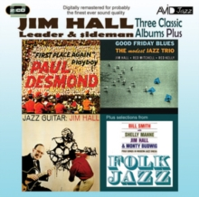 Three Classic Albums Plus: Jazz Guitar/Good Friday Blues/Paul Desmond: First Place Again/...