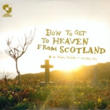 How to Get to Heaven from Scotland, CD / Album Cd