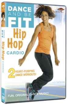 Dance and Be Fit: Hip Hop Cardio, DVD  DVD