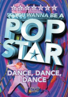 So You Wanna Be a Pop Star: Dance Dance Dance, DVD  DVD