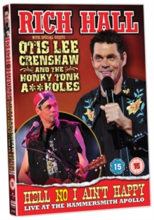 Rich Hall and Otis Lee Crenshaw: Hell No I Aint Happy - Live 2009, DVD  DVD
